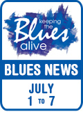 Keeping The Blues Alive brings you Blues News. Week of July 1st to 7th.